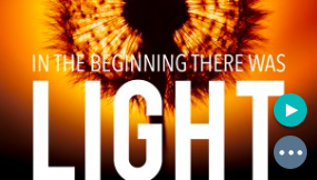 In the beginning there was light