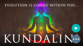 Kundalini - Evolution Is Coiled Within You