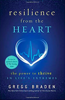 Resilience from the Heart The Power to Thrive in Life's Extremes